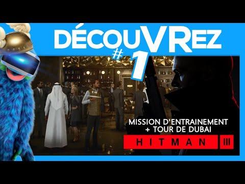 DécouVRez : HITMAN 3 [PSVR]   #1 : Entraînement + Intro Dubai   VR Singe