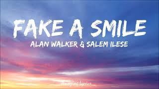 Alan Walker & salem ilese - Fake A Smile (Lyrics)