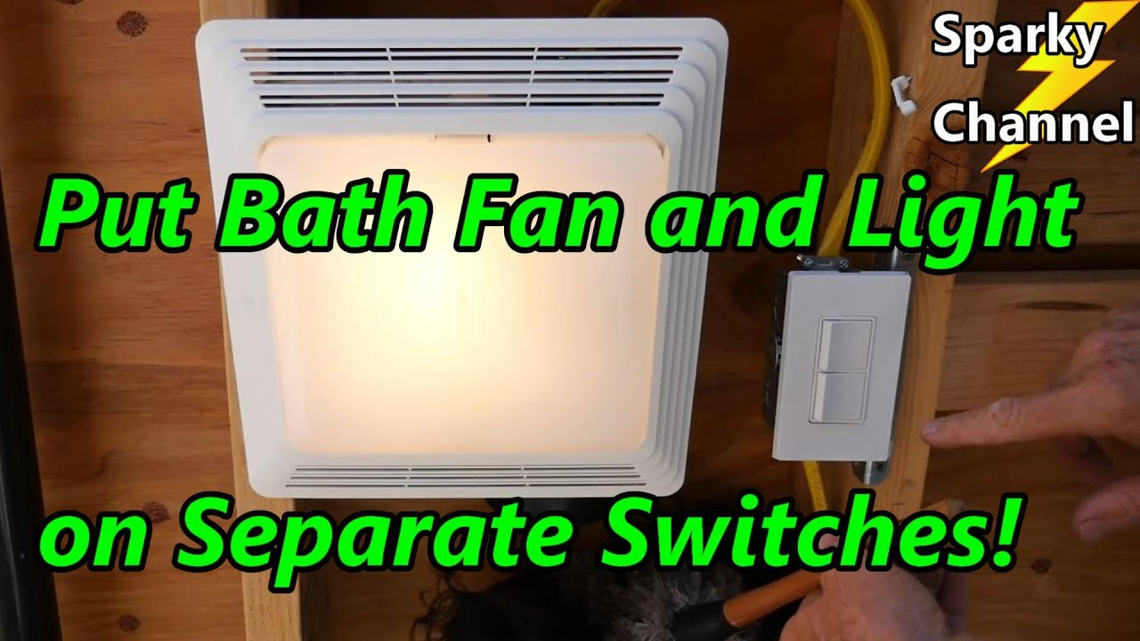 Bath Fan And Light On Separate Switches, How To Replace Bathroom Light And Fan Switch