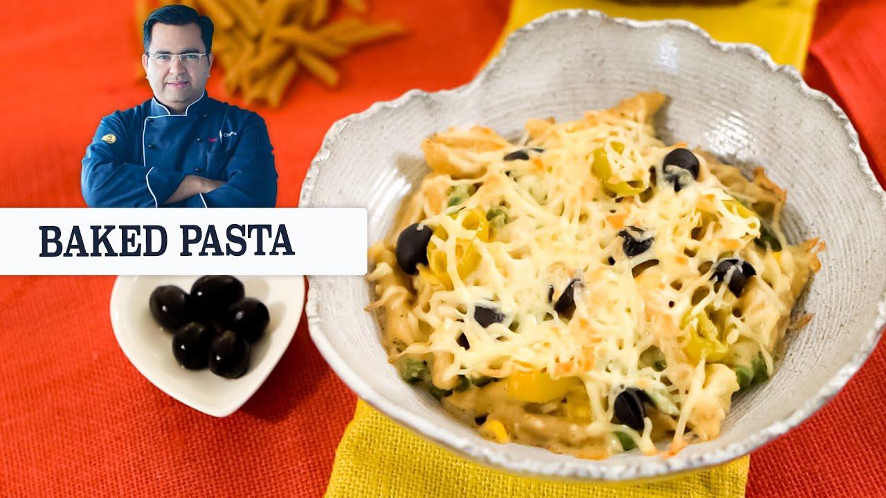 Baked Pasta   Easy Snacks Recipe   Chef Ajay Chopra Recipes