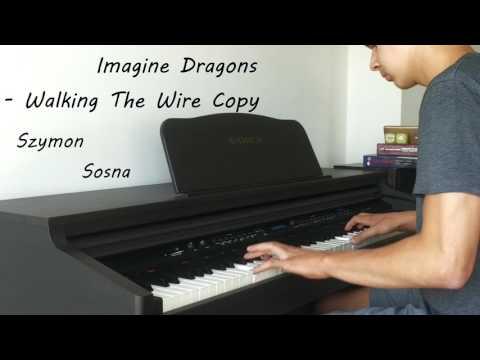 Imagine Dragons - Walking The Wire Copy  Piano 🎹