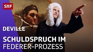 Der Roger Federer Prozess - #deville