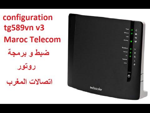 configuration routeur maroc telecom  tg589vn v3