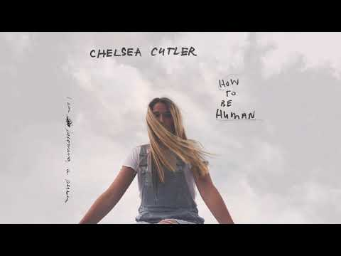 Chelsea Cutler – The Human Condition