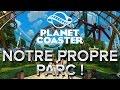 Planet coaster 2 notre propre parc mp3
