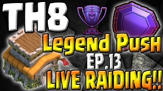 LIVE PUSH ATTACK!! - TH8 Push to Legends Series - Episode 13 - Clash of Clans Trophy Pushing