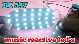 Music reactive LED's | How to make music reactive led's using BC547 transistor