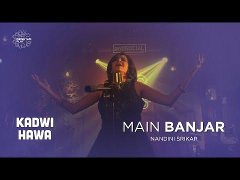 Main Banjar feat. Nandini Srikar | Drishyam Play | Kadvi Hawa