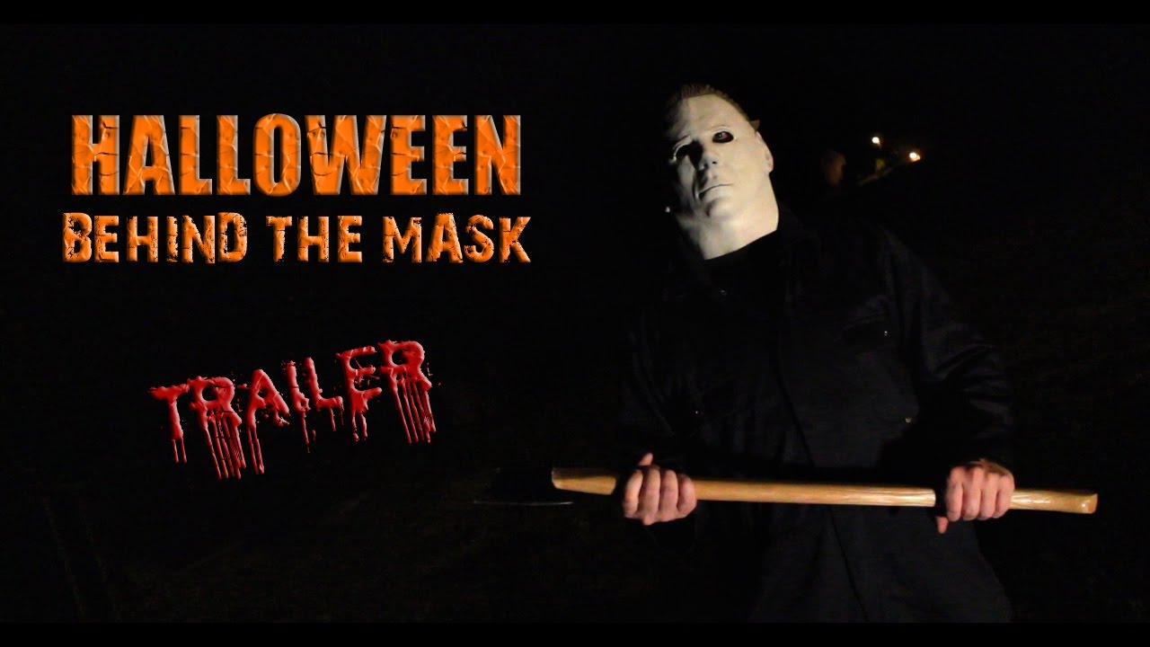 Halloween: Behind The Mask - Trailer Fan Movie. - YouTube