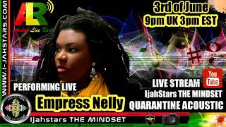 Re- Cast: Empress Nelly's Virtual Performance on IjahStars THE MINDSET's Youtube Channel -06/03/20