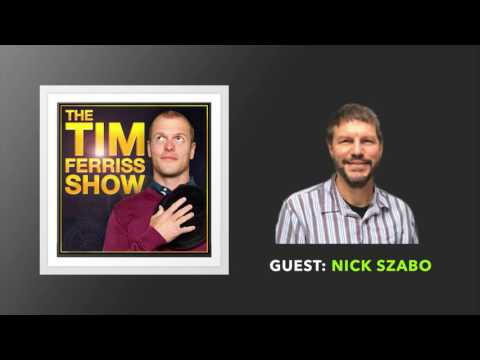Nick Szabo Interview | The Tim Ferriss Show (Podcast)