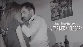 Download Sas Shakhparyan - //Im Tariner // Premiere  2019 Product by Karen Aslanyan Mp3 and Videos