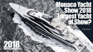 Monaco Yacht Show 2018: Largest Yacht of the Show?