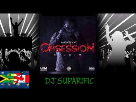 OBSESSION RIDDIM MIX FT. MAVADO, TOMMY LEE SPARTA, JAHMIEL & MORE {DJ SUPARIFIC}