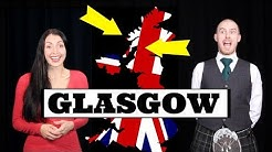British (Scottish) Accents: GLASGOW / GLASWEGIAN