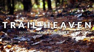 Becoming an Ultra Runner | 036 | Trail Heaven