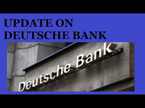 UPDATE ON DEUTSCHE BANK