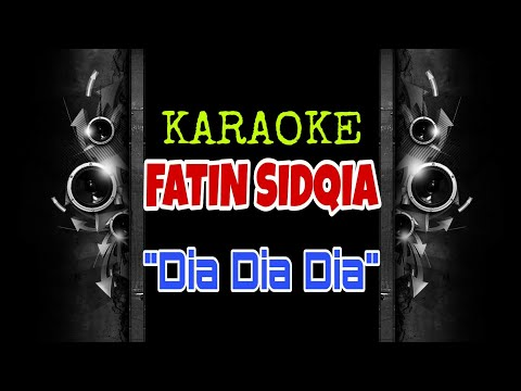 Fatin Sidqia - Dia Dia Dia (Karaoke Tanpa Vokal)