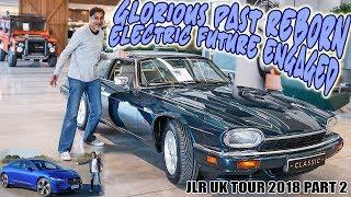 Jaguar Land Rover UK Special Tour - Part 2: Glorious Classics, Electric Future