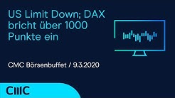 US Limit Down; DAX bricht über 1000 Punkte ein (CMC Börsenbuffet 9.3.2020)