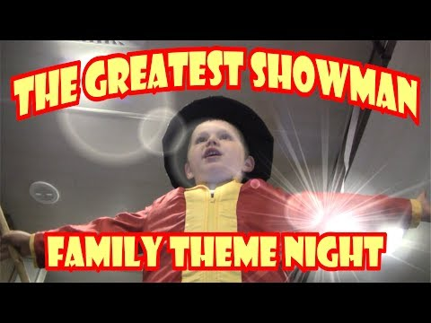 The Greatest Showman – Family Theme Night!