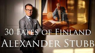 Alexander Stubb / 30 Fates of Finland-haastattelu