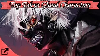 Top 10 Tokyo Ghoul Characters