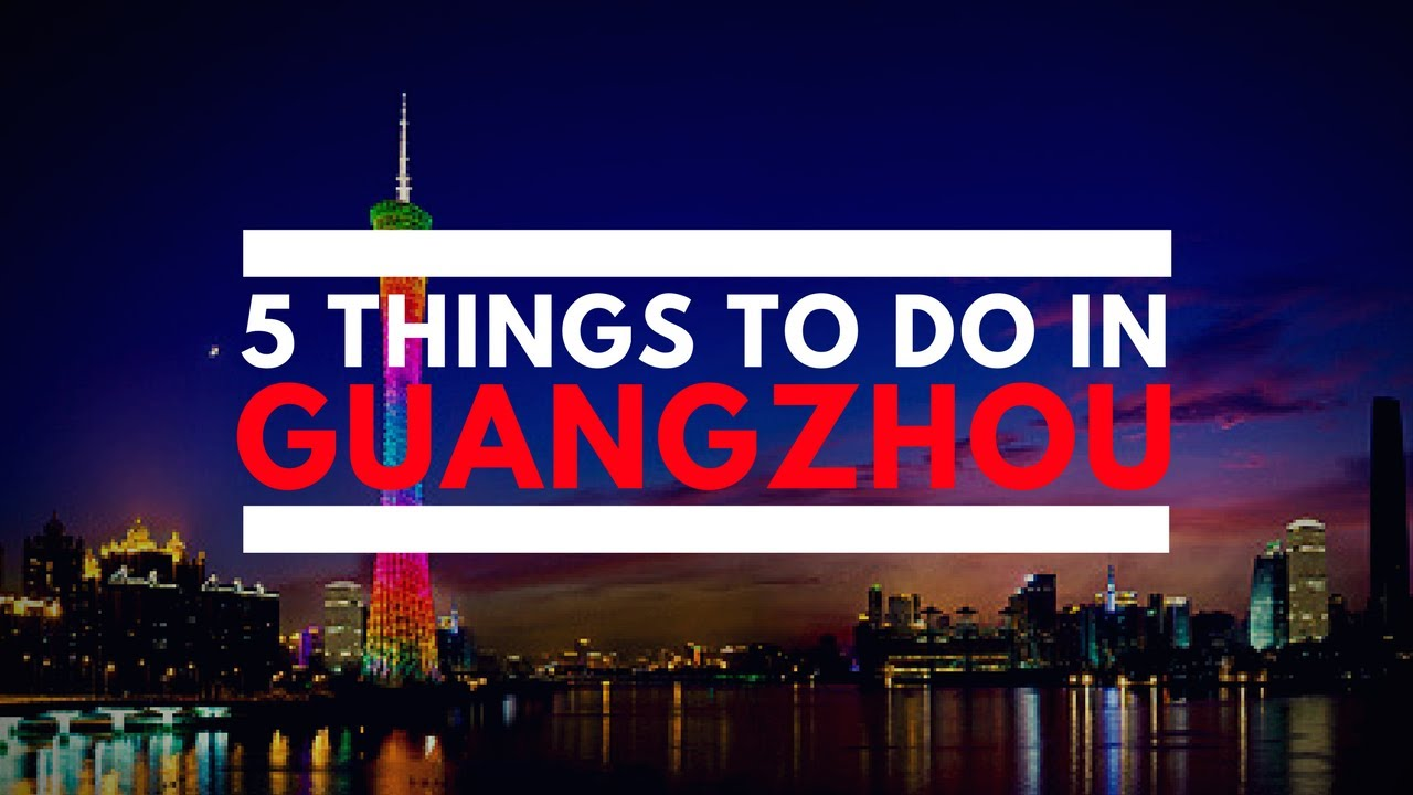 5 Things To Do In Guangzhou - Youtube-6074