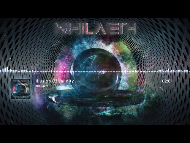 Nihilaeth - 02 - Illusion Of Validity ( Metal / Electro )