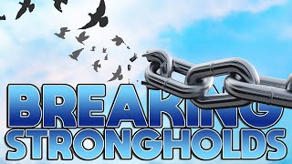 Scriptures for Breaking Strongholds