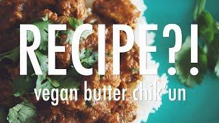 VEGAN BUTTER CHIKUN  RECIPE?! EP #5 (hot for food)