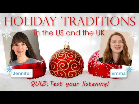 How well do you understand American and British English???Jennifer & Emma's Holiday Talk!
