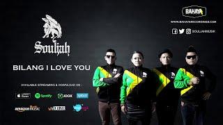 SOULJAH - Bilang I Love You (Official Audio)