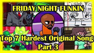 FRIDAY NIGHT FUNKIN' | TOP 7 HARDEST ORIGINAL SONG PT.3