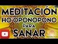MEDITACION HO OPONOPONO Para SANAR La Salud Empieza En El Alma