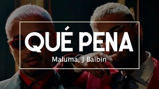 Maluma, J Balvin - Qué Pena (Lyrics/Letra)