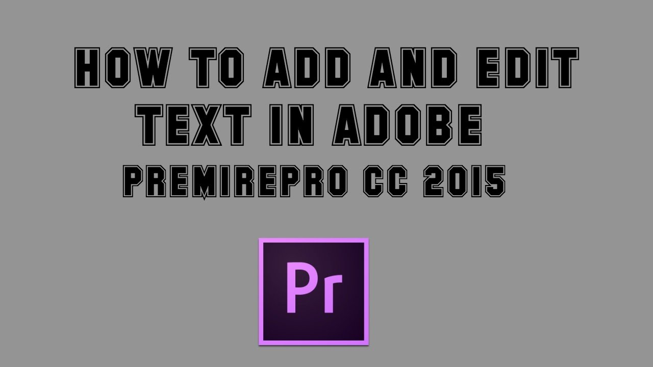 How to add and animate text in Adobe PremierePro CC 2015 | Tutorial