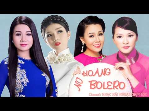 Tuyệt Đỉnh Bolero Trữ Tình Của Các Nữ Hoàng Bolero 2017
