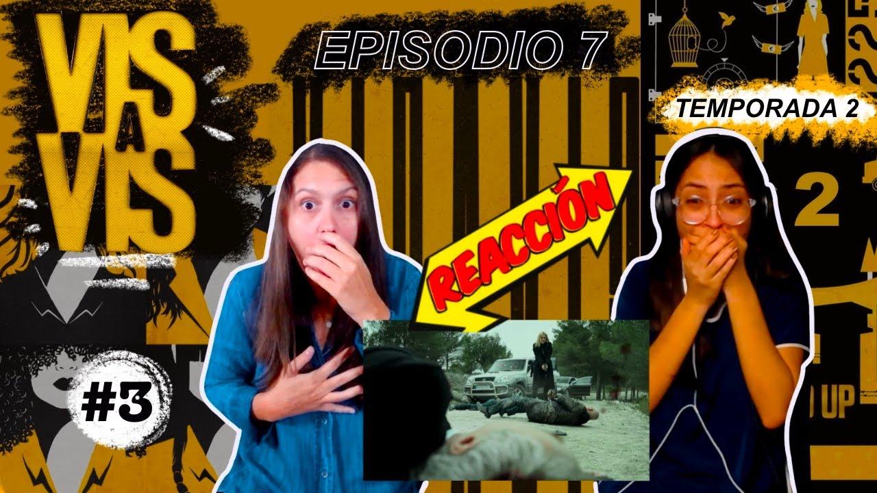 Vis a Vis 2x07 - Reacción #3