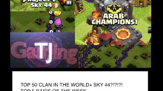 CLASH OF CLANS I TOP 50 CLAN IN THE WORLD+ SKY 44?!!?- Top 5 Raids Of The Week