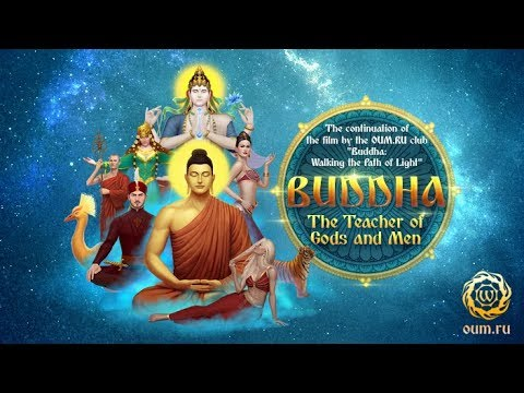 Buddha: The Teacher of Gods and Men