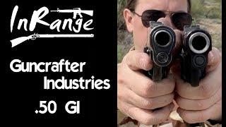 guncrafter 50 gi glock vs 1911