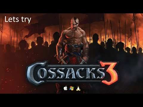 Lets try/see Cossacks 3  