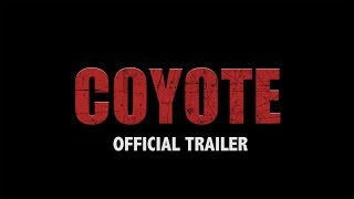 COYOTE   Official Trailer   (2019)