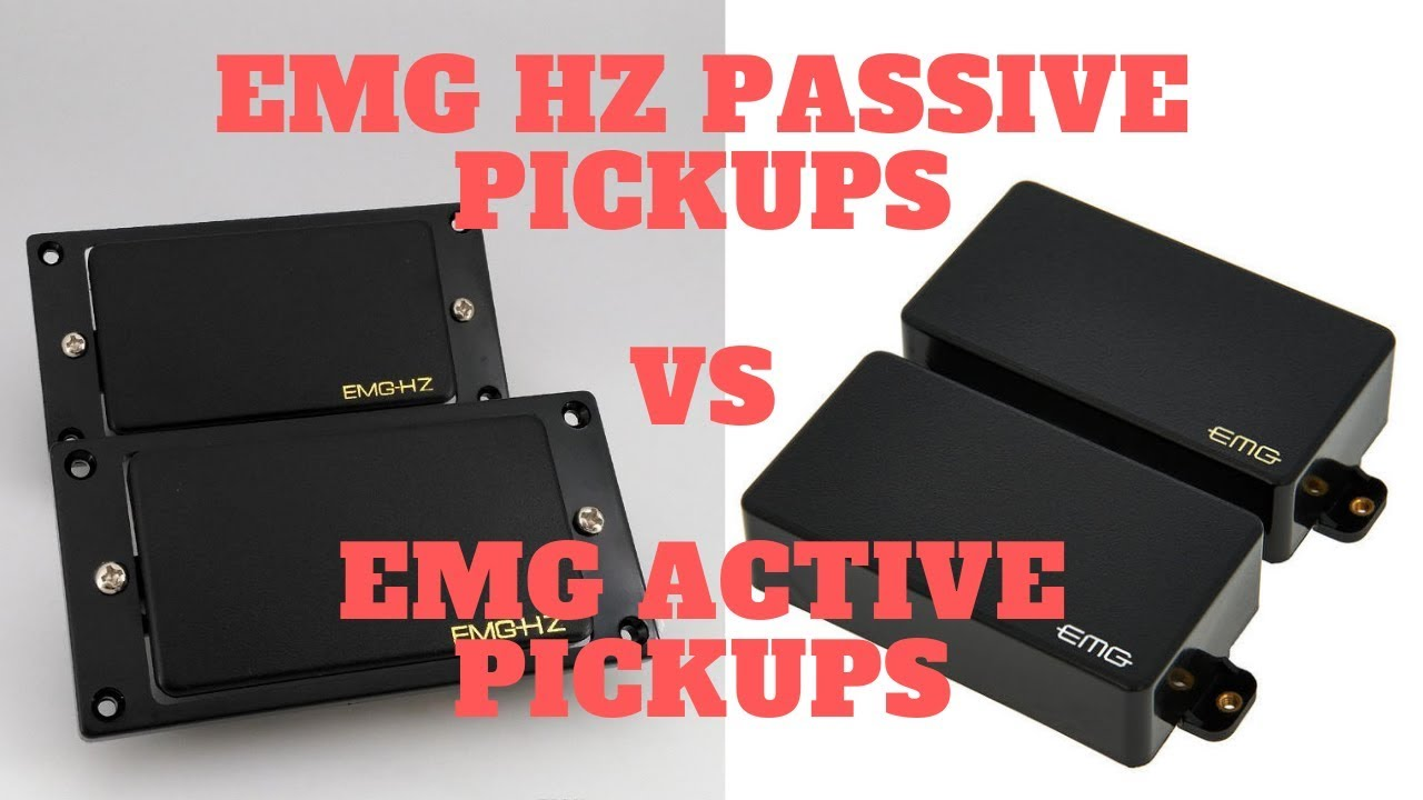 Emg Hz Passive Pickups Vs Emg Active Pickups