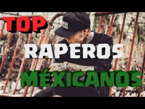 Top 10 De Los Mejores Raperos De México En 2017 - 2018