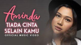 Aminda – Tiada Cinta Selain Kamu [Official Music Video]