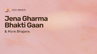 Jena Gharma Bhakti Gaan & More Bhajans | 15-Minute Bhakti