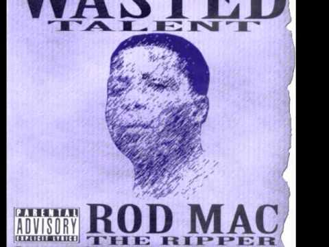 Rod Mac The Ripper - WHY?