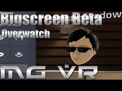 Bigscreen Beta Feature Tour and Overwatch VR Gameplay on a Theater Screen